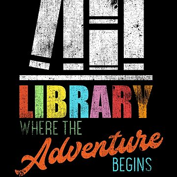 Library Where The Adventure Begins Book Reading by kieranight