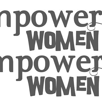 Empowered women empower women by adorkablemary