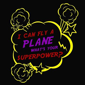 Pilot Superpower Saying by dtino