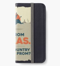 I'm From Texas. --- What country are you from? iPhone Wallet/Case/Skin