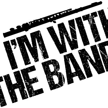 I'm With the Band Funny Flute by elishamarie28