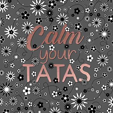 Calm Your Tatas by umeimages