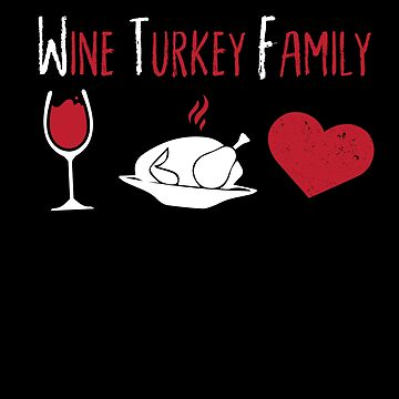 WTF Wine Turkey Family Funny Thanksgiving by BUBLTEES