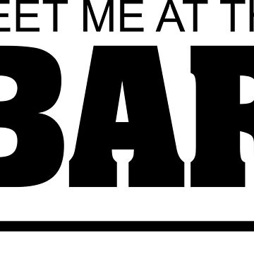 Meet me at the bar by DarlaBuck