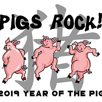 Year of The Pig Pigs Rock by HolidayT-Shirts