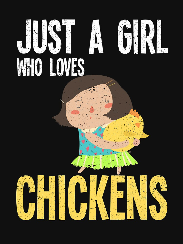 Just a Girl Who Loves Chickens Chick Farm Animal by kieranight