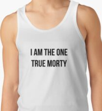 I am the one true morty Tank Top