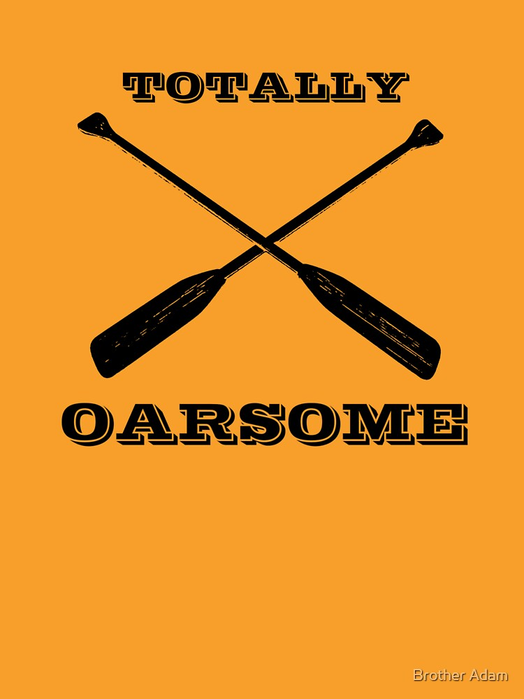 Totally Oarsome by atartist
