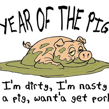 Year of The Pig Want To Get Porked? by HolidayT-Shirts