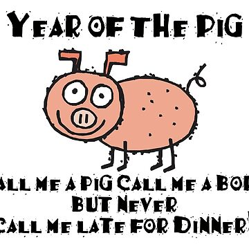 Year of The Pig Funny by HolidayT-Shirts