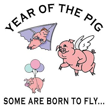 Year of The Pig Born to Fly by HolidayT-Shirts