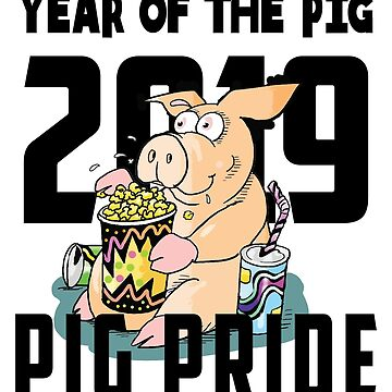 2019 Year of The Pig Pride by HolidayT-Shirts