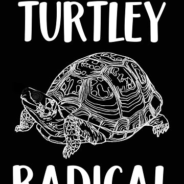 Turtle Turtley Radical by stacyanne324