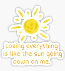 Don't Let The Sun Go Down On Me Sticker