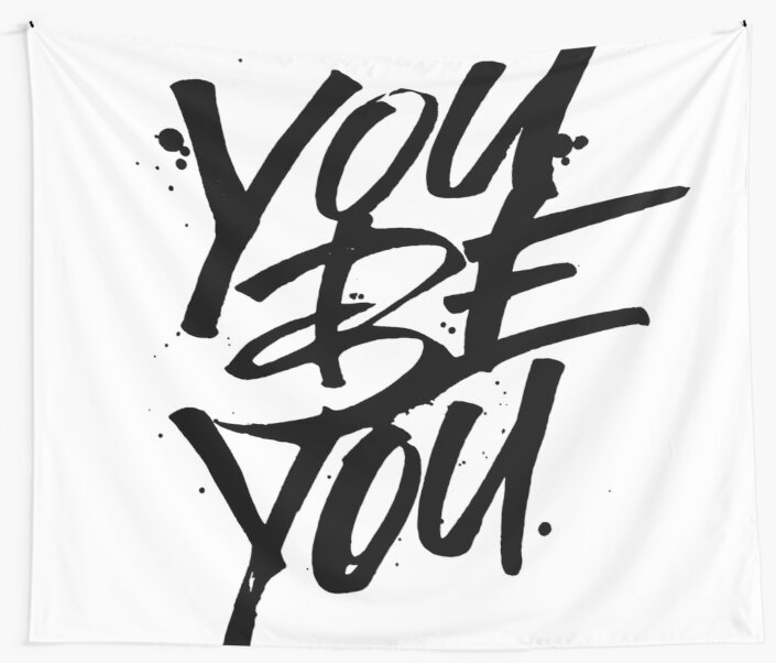 You be you  by Matthew Taylor Wilson
