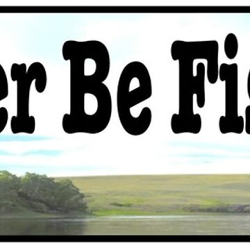If rather be fishing - car sticker  by headpossum