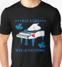 """""""Just A Girl Who Loves Piano"""" for both instrument and girly bluish girls like you!  Unisex T-Shirt"""