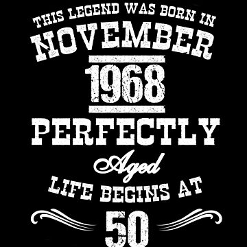 Legend Born November 50th Birthday White by LarkDesigns