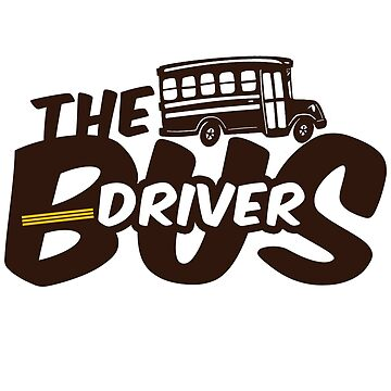 Bus Driver - The Bus Driver by design2try