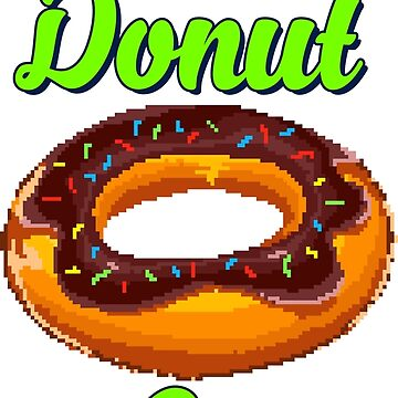 Please Donut Go by flipper42