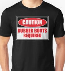 Rubber Boots Required Unisex T-Shirt