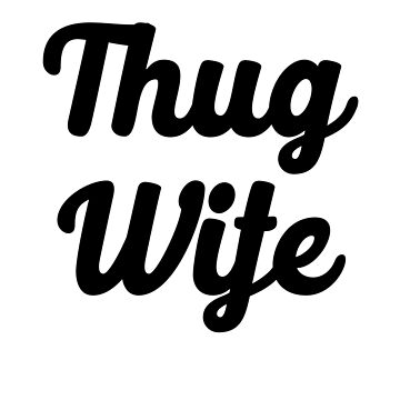 Thug Wife by dreamhustle