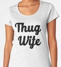 Thug Wife Women's Premium T-Shirt