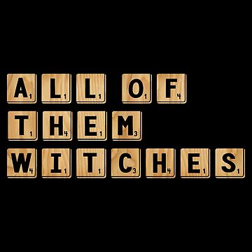 Word Game All Of Them Witches Scrabble Gift by Reutmor