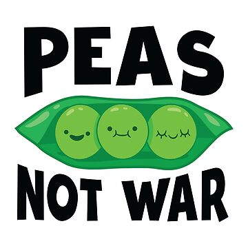 Peas Not War Pun Funny Graphic Tee  by allsortsmarket