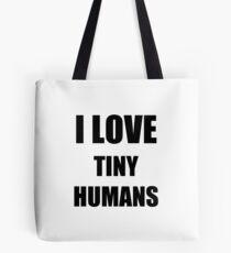 I Love Tiny Humans Funny Gift Idea Tasche
