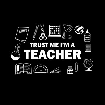 Trust Me I'm A Teacher by thevoice123