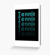 Tennis Tennis Tennis Greeting Card