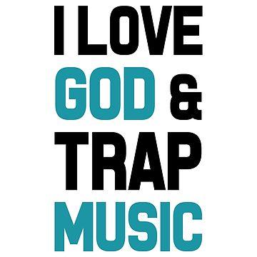 I Love God & Trap Music by dreamhustle