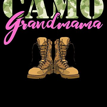 Grandmama Military Boots Camo Hard Charger Camouflage Military Family Deployed Duty Forces support troops CONUS patriot serves country by bulletfast
