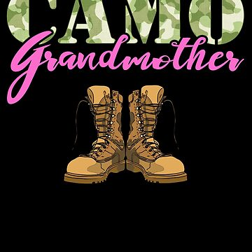 Grandmother Military Boots Camo Hard Charger Camouflage Military Family Deployed Duty Forces support troops CONUS patriot serves country by bulletfast