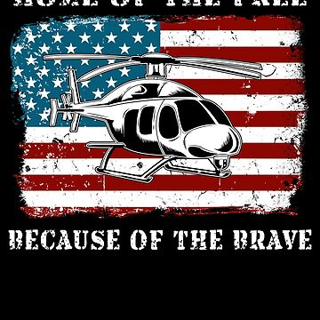 Helicopter American Flag Home of the Free Veterans Day Military Family Deployed Duty Forces support troops CONUS patriot serves country by bulletfast