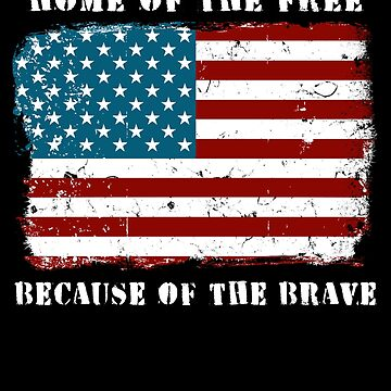 Home of the Free American Flag Veterans Day Military Family Deployed Duty Forces support troops CONUS patriot serves country by bulletfast