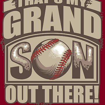 Cute That's My Grandson Out There Art - Baseball Gift by NBRetail