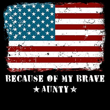 Home of the Free Aunty Military Family American Flag Military Family Retired or Deployed support troops patriot on Duty serves country by bulletfast