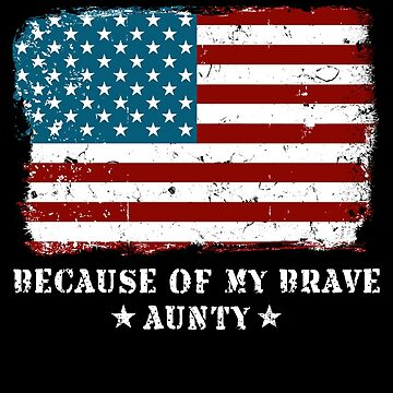 Home of the Free Aunty USA Patriot Family Flag Military Family Retired or Deployed support troops patriot on Duty serves country by bulletfast