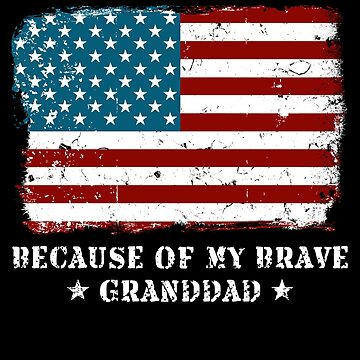 Home of the Free Granddad USA Patriot Family Flag Military Family Retired or Deployed support troops patriot on Duty serves country by bulletfast