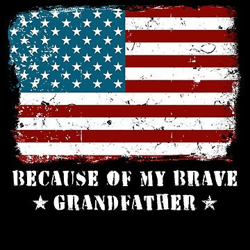 Home of the Free Grandfather Military Family American Flag Military Family Retired or Deployed support troops patriot on Duty serves country by bulletfast