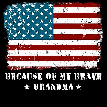 Home of the Free Grandma Military Family American Flag Military Family Retired or Deployed support troops patriot on Duty serves country by bulletfast