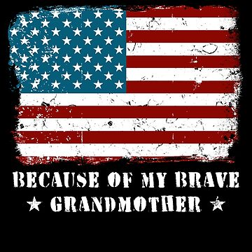 Home of the Free Grandmother Military Family American Flag Military Family Retired or Deployed support troops patriot on Duty serves country by bulletfast