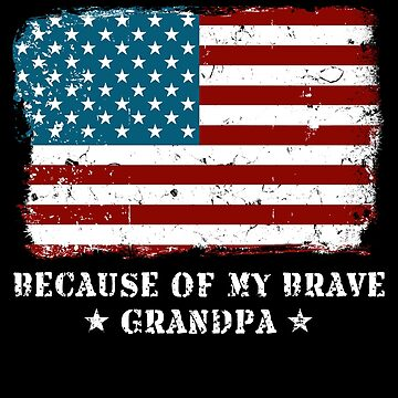 Home of the Free Grandpa USA Patriot Family Flag Military Family Retired or Deployed support troops patriot on Duty serves country by bulletfast
