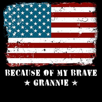 Home of the Free Grannie Military Family American Flag Military Family Retired or Deployed support troops patriot on Duty serves country by bulletfast
