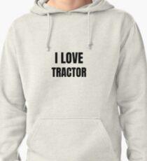 I Love Tractor Farmer Funny Gift Idea Pullover Hoodie