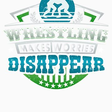 Wrestling Makes Worries Disappear Athlete Gift by orangepieces