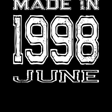 Birthday Celebration Made In June 1998 Birth Year by FairOaksDesigns
