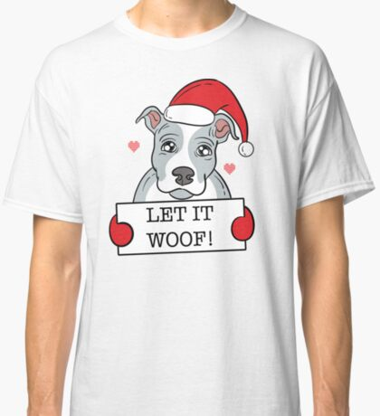 Goofy Christmas Pitbull t-shirts for dog lovers: Let It Woof  Classic T-Shirt